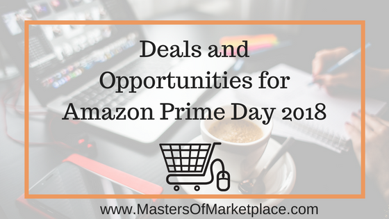 Deals and Opportunities for Amazon Prime Day 2018