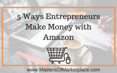 5 Ways Entrepreneurs Make Money with Amazon