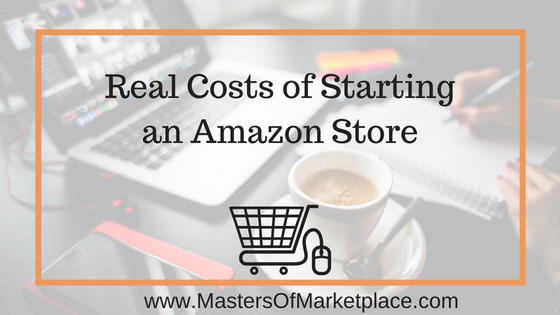 The Real Costs of Starting an Amazon Store